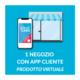 1 negozio con app cliente prodotto virtuale