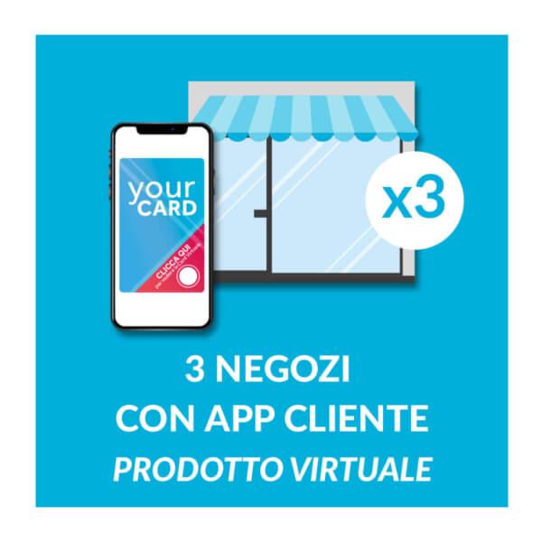 3 negozi con app cliente, prodotto virtuale