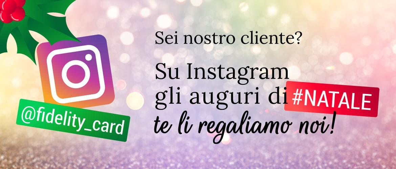 ti regaliamo gli auguri di natale su instagram